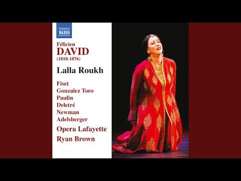 Lalla Roukh: Act II Scene 1: Recitatif: Enfin…Air, O nuit d'amour (Lalla Roukh)
