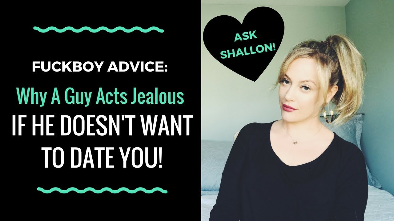 PLAYER ADVICE: Why A Guy Acts Jealous/Possessive If He Doesn't Want To Be  Your Boyfriend | Shallon