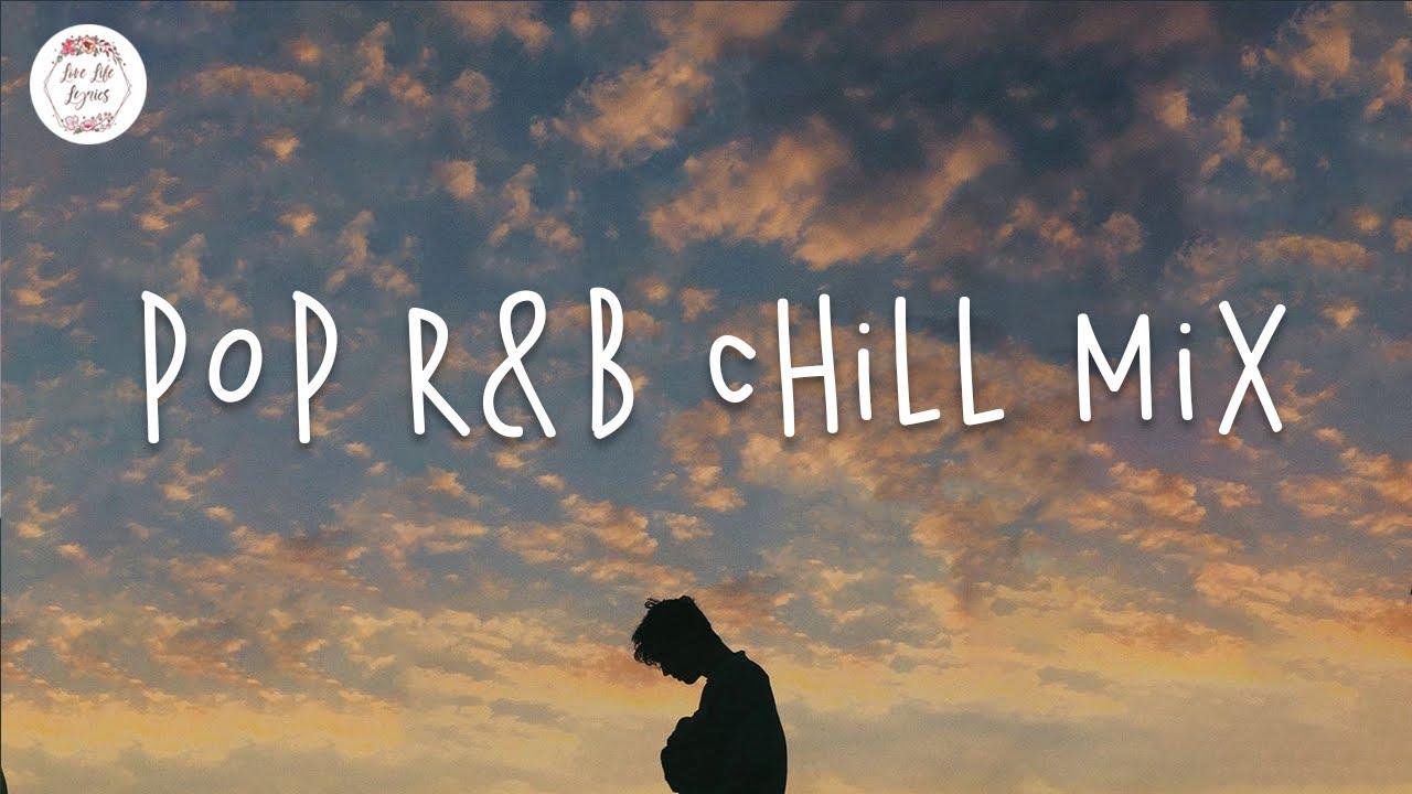 Pop rnb chill mix  English songs playlist  Khalid Justin Bieber