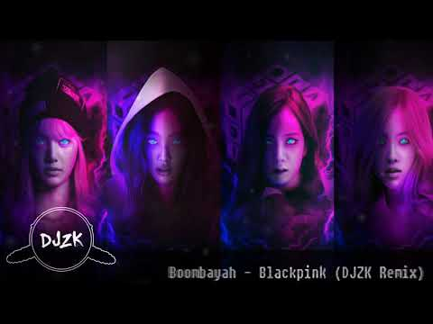 Boombayah - Blackpink (DJZK Remix)