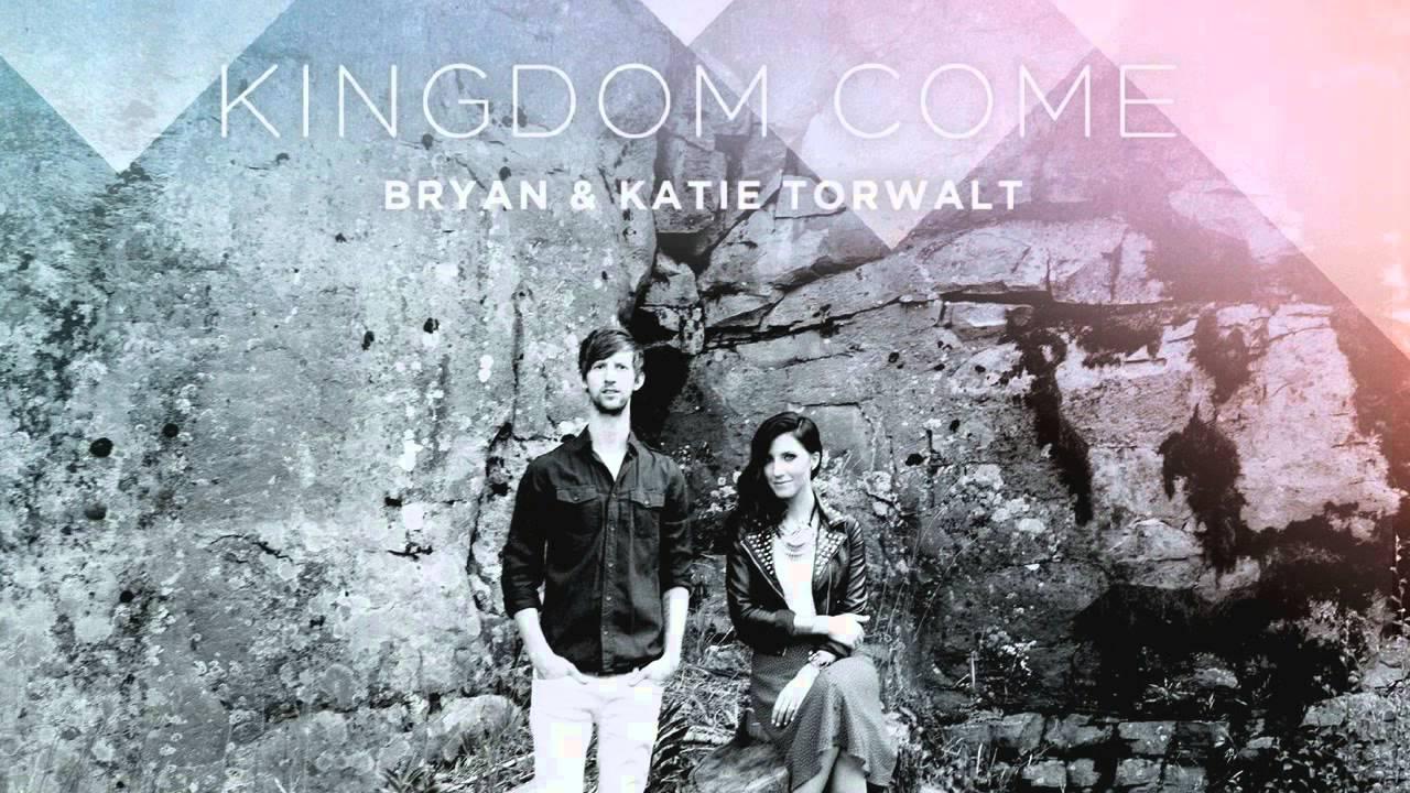 bryan and katie torwalt kingdom come