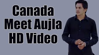 Meet Aujla - Canada - Brand New Punjabi Song - Latest Punjabi songs 2014