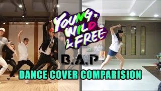 B.A.P - Young, Wild & Free [Dance Cover Comparison]