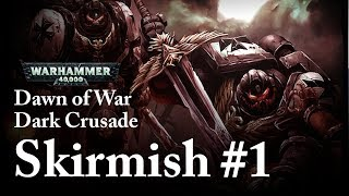 Dawn of War: Dark Crusade - Skirmish #1 - Black Templars vs. Chaos