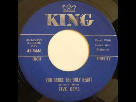 FIVE KEYS - YOU BROKE THE ONLY HEART - KING 5446, 45 RPM!