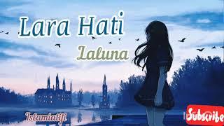 Download Laluna - Lara hati Lirik Lagu bikin sedih
