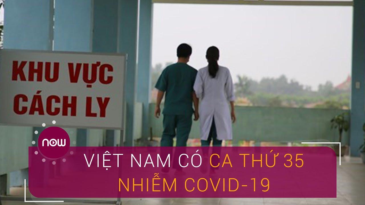 Việt Nam ghi nhận ca nhiễm Covid-19 thứ 35 ở Đà Nẵng | VTC Now
