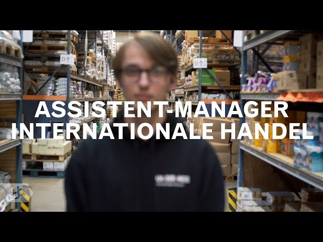 Praktijkleren: Assistent-manager internationale handel