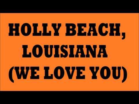Holly Beach, Louisiana (We Love You)
