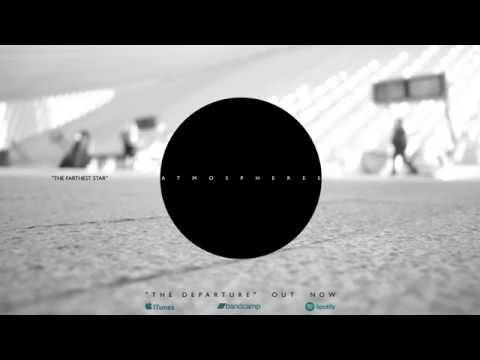 ATMOSPHERES - THE DEPARTURE (Album Stream)