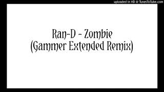Ran-D - Zombie (Gammer Extended Remix)