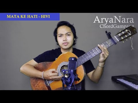Chord Gampang (Mata Ke Hati - Hivi) by Arya Nara (Tutorial)