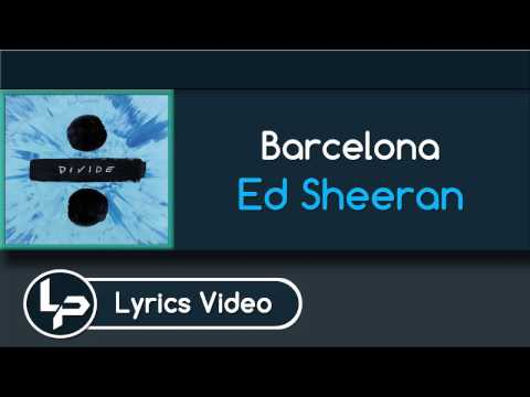 Barcelona (Lyrics) - Ed Sheeran
