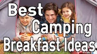 Best Camping Breakfast Ideas