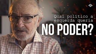 Qual político a esquerda queria no poder? | Percival Puggina