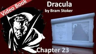 Chapter 23 - Dracula by Bram Stoker - Dr. Seward's Diary