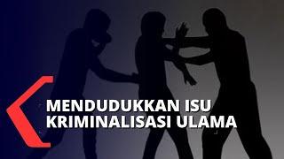 Mendudukkan Isu Kriminalisasi Terhadap Ulama