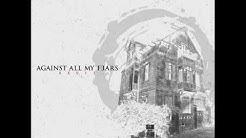 against all my fears - scusarmi