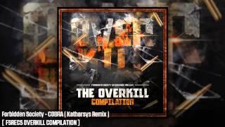 Forbidden Society - COBRA ( Katharsys Remix )  [  FSRECS OVERKILL COMPILATION ]