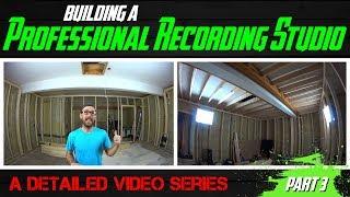 Building A Professional Recording Studio - Part 3 (framing the control room)