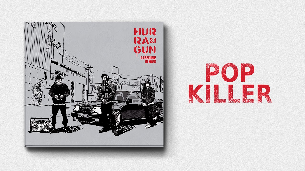Hurragun - Pop killer (prod. Dj Rezumé)