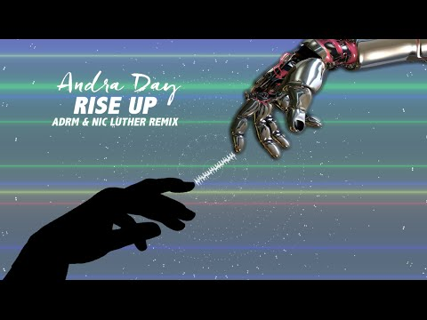 Andra Day - Rise Up (ADRM x Nic Luther Remix)