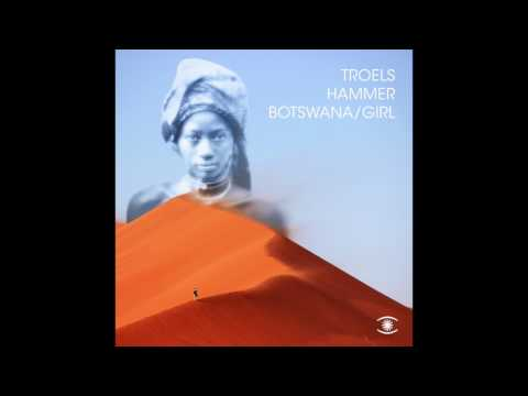 Troels Hammer - Botswana/Girl (Mini Mix)