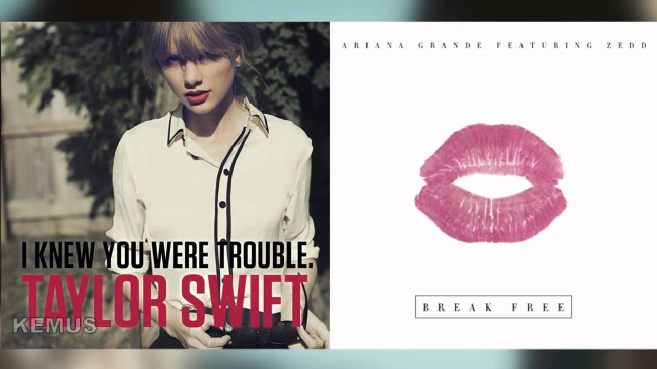 Taylor Swift Vs Ariana Grande Break Free I Knew You Were Trouble Mashup