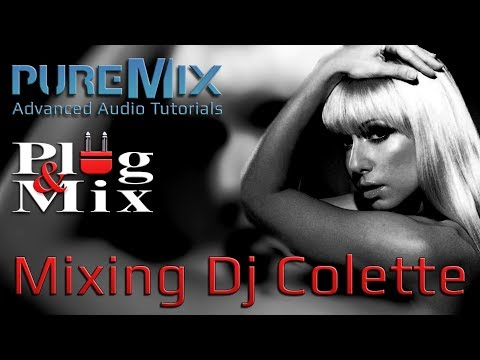 Mixing Dj Colette with Plug & Mix plug-ins