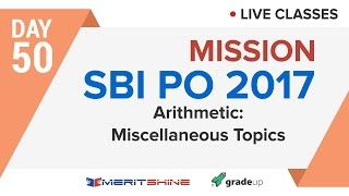 Arithmetic: Miscellaneous topics | SBI PO 2017 Online Classes