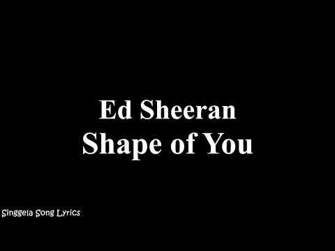 Ed Sheeran - Shape Of You ( Song Lyrics )