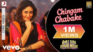 Chingam Chabake Lyric - Kareena Kapoor | Gori Tere Pyaar Mein
