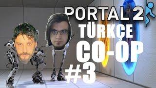 Portal 2 Türkçe Co-op | Beyin Bilir | Bölüm 3