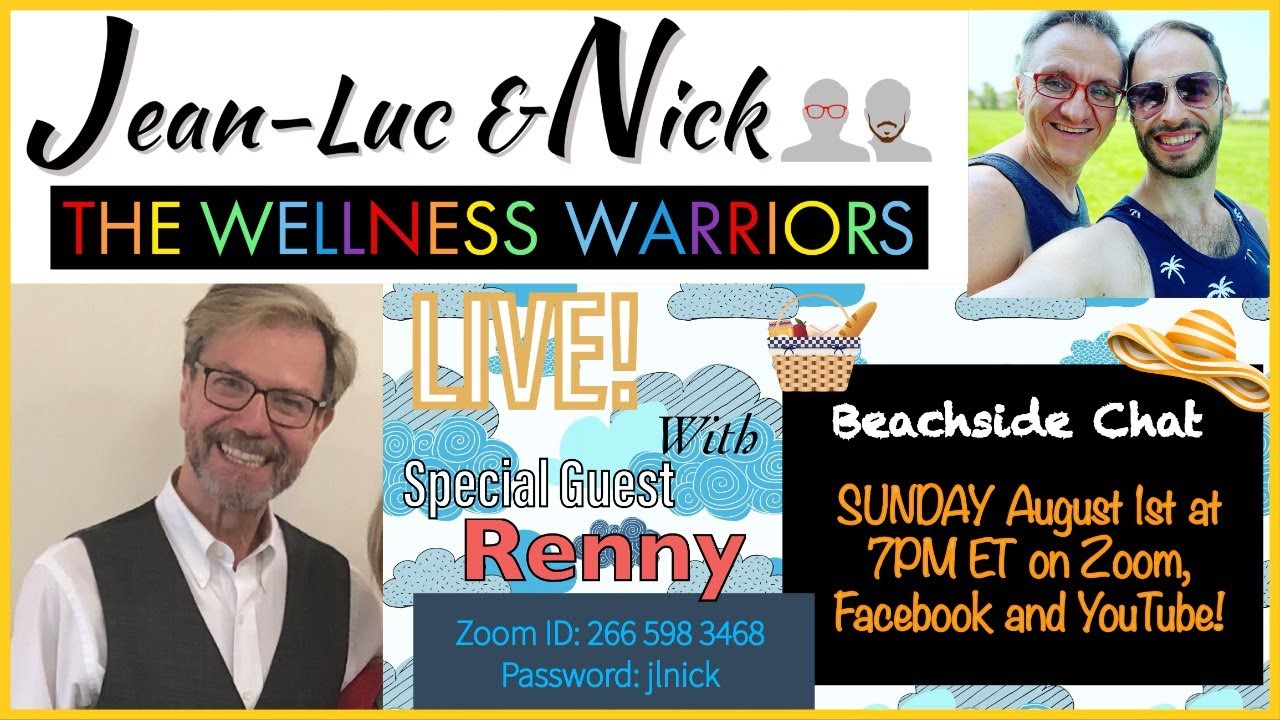 Wellness Warriors (WW Gays) LIVE! Beachside Chat - Special Guest Renny (August 1st 2021)