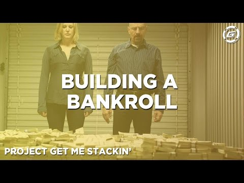 How To Build A Bankroll