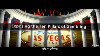 Exposing the Ten Pillars of Gambling (John MacArthur)