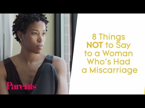 8 Things NOT to Say to a Woman Who's Had a Miscarriage | Parents