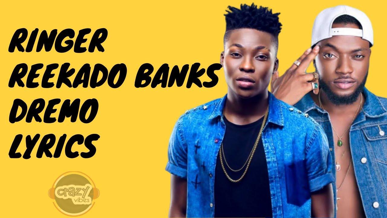 Dremo Ringer Ft Reekado Banks Lyrics Youtube Follow dremo and others on soundcloud. dremo ringer ft reekado banks lyrics