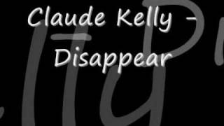Watch Claude Kelly Disappear video