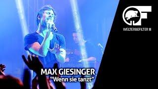 Max Giesinger - Wenn sie tanzt (live durch den Welterbefilter)