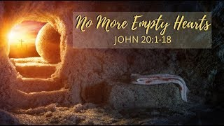 Easter Sunday - No More Empty Hearts