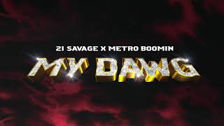 21 Savage x Metro Boomin - My Dawg (Official Audio)