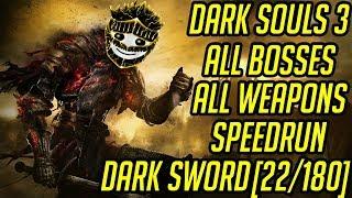 DS3 Every Weapon Every Boss Speedrun (Dark Sword) (22/180)