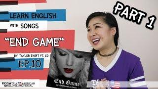 เรียนภาษาอังกฤษจากเพลง End Game [Ep.10] PART 1