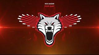4b X Aazar Pop Dat