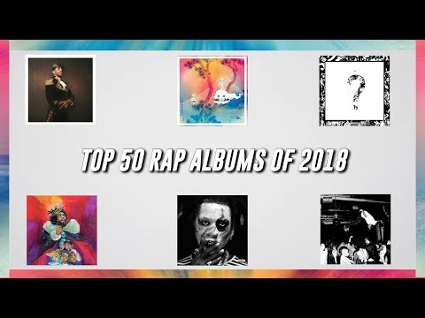 Top 50 Rap Albums of 2018
