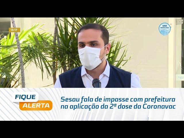 Sesau fala de impasse com prefeitura na aplicação da 2ª dose da Coronavac em Maceió