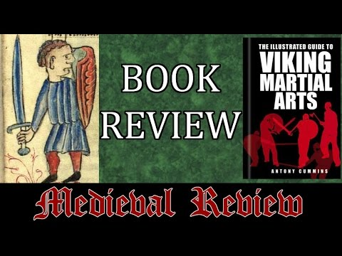 Medieval Review - The Illustrated Guide to Viking Martial Arts by Antony Cummins