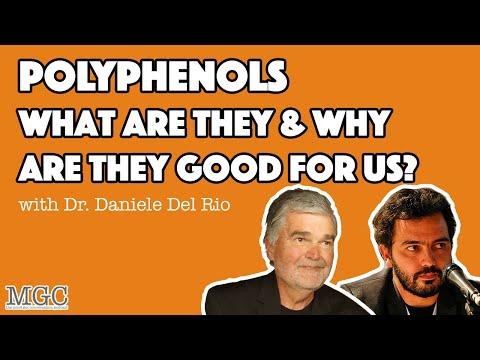 What Are Polyphenols And Why Are They Good For Us? w/ Dr. Daniele Del Rio | MGC Ep. 23