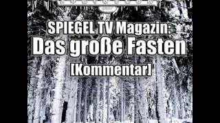 SPIEGEL TV Magazin: Das große Fasten [Kommentar]